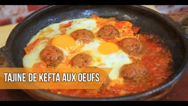Recette : Tajine Sauce Tomate Kefta et Aux Oeufs (Recette du Ramadan)