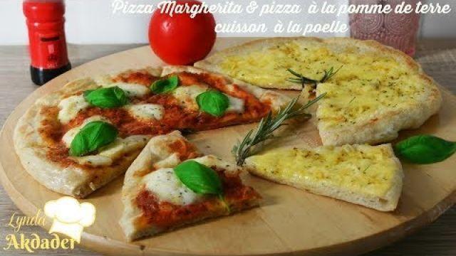 Pizza margherita & pizza à la pomme de terre cuisson à la poele