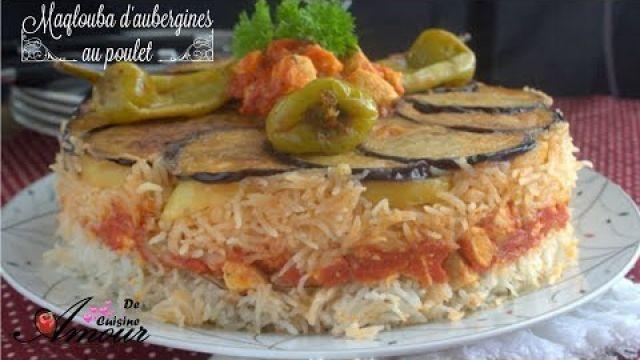 Maqlouba à l'aubergine, riz et poulet