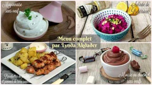 menu complet facile et rapide ( entrée, plat, dessert) par Lynda Akdader